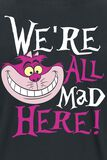 We're All Mad Here!