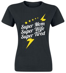 Super Mom - Super Wife - Super Tired